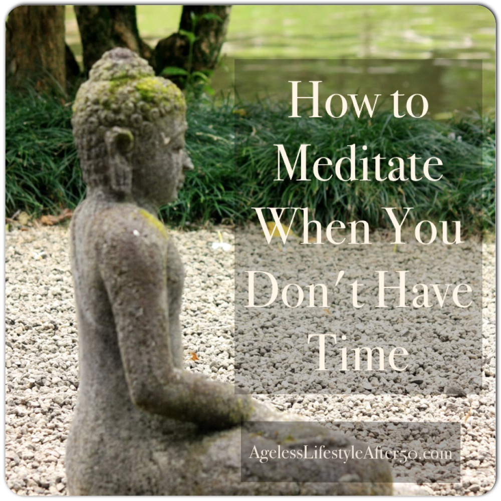Meditate when no time