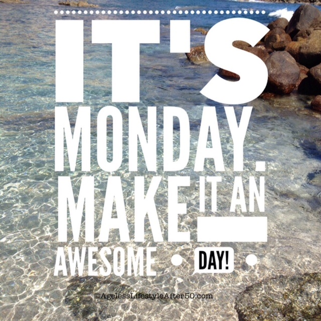 It's Monday Make it an awesome day quote