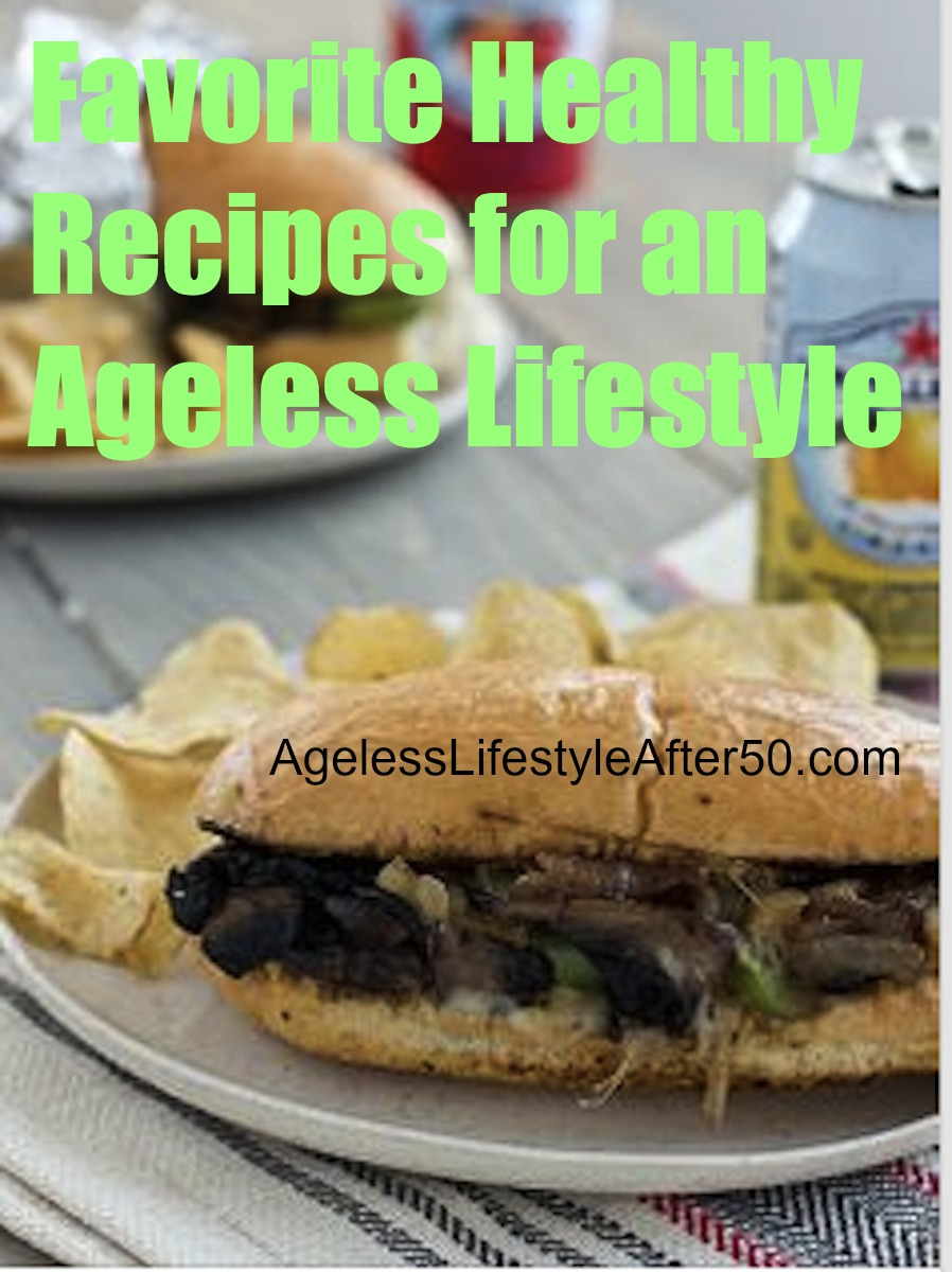 Favorite Healthy Recipes for an Ageless Lifestyle