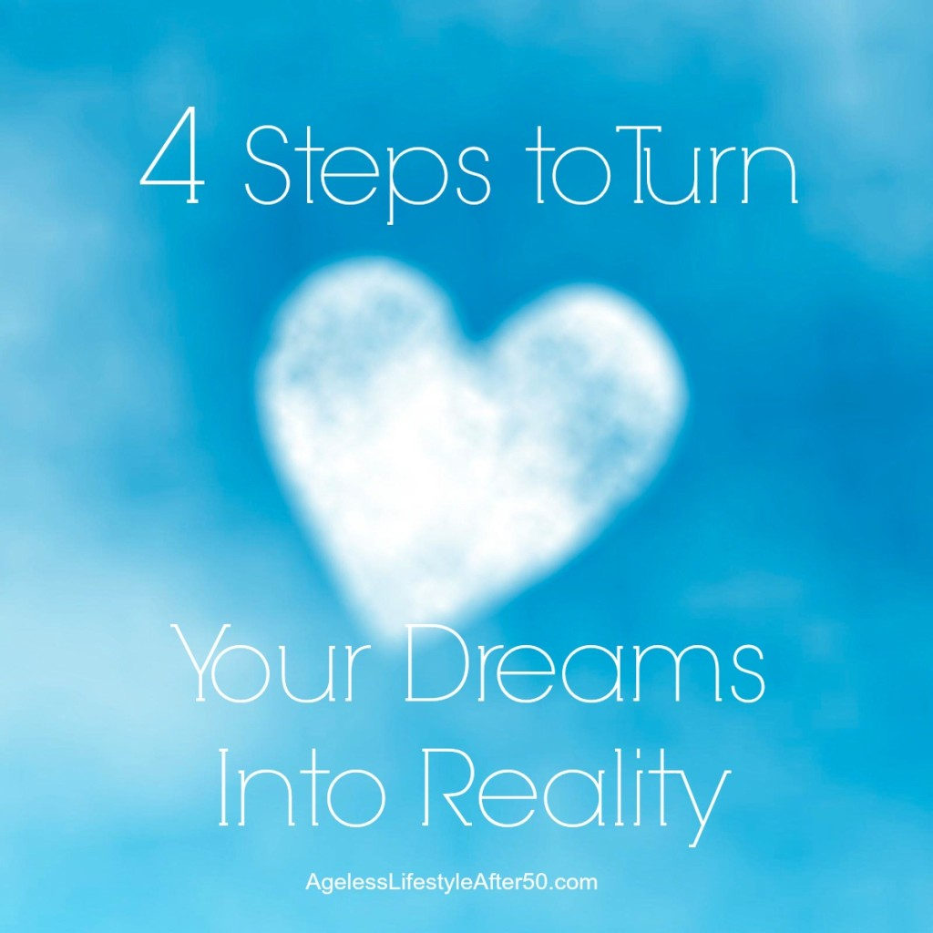 4 Steps to Turn Your Dreams Into Reality