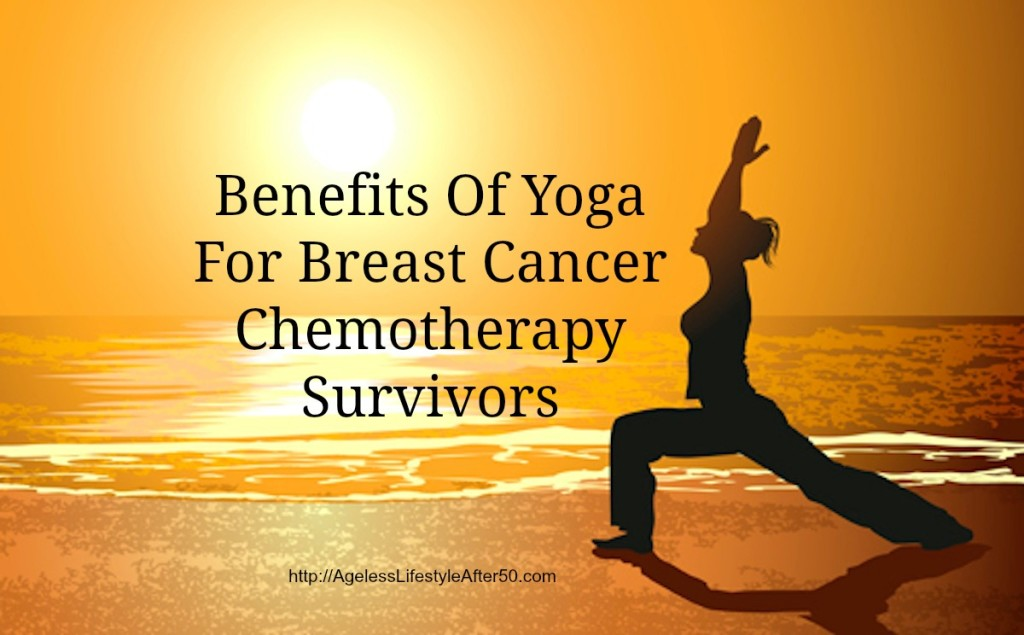 Benefits Of Yoga For Breast Cancer Chemotherapy Survivors