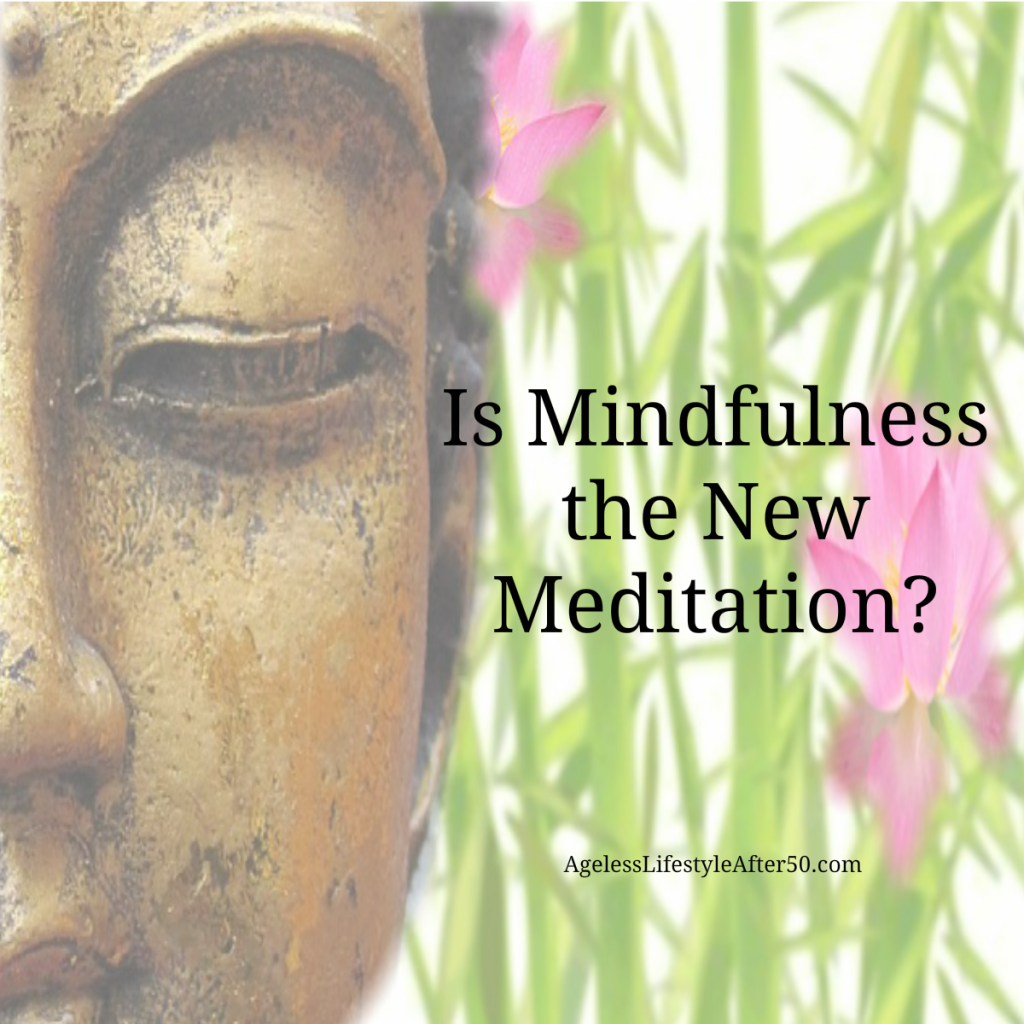 Is Mindfulness the New Meditation?
