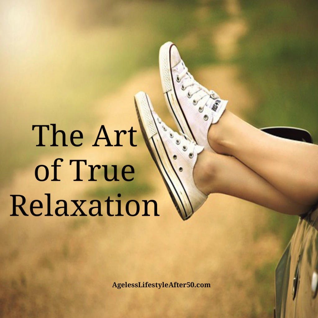 The Art of True Relaxation
