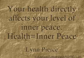 Your health directly affects your level of inner peace. Health = Inner Peace