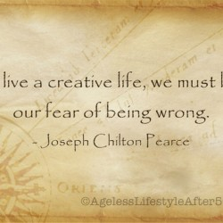 To live creatively, let go of fear