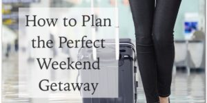 Planning Weekend Getaway