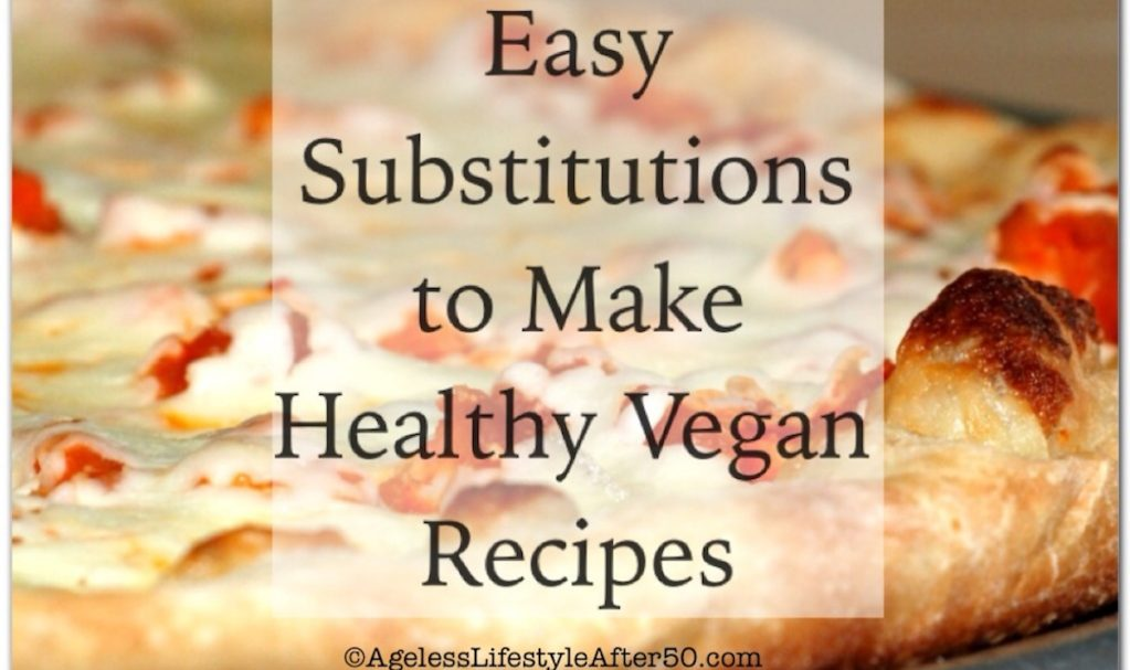 Easy Substitutions for Healthy Vegan Recipes