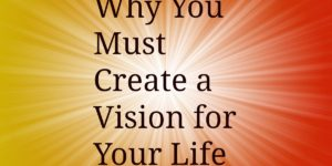 Why Create a Vision