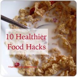 Healthier Food Hacks