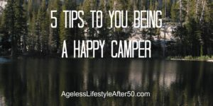 5 tips to you being a happy camper