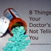 8 things your doctor 's not telling you