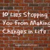 Lies Preventing Change