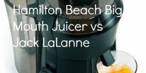 Hamilton Beach Big Mouth Juicer Review