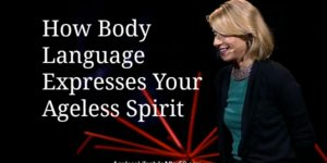 How Body Language Expresses Your Ageless Spirit