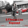 5 Fitness Lies Exposed
