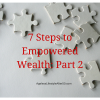 7 Steps to Empowered Wealth_ Part 2
