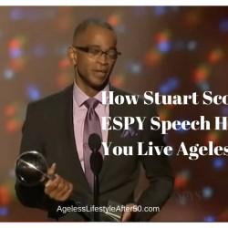 How Stuart Scott's ESPY Speech Helps You Live Agelessly