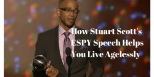 How Stuart Scott's ESPY Speech Helps You Live Agelessly