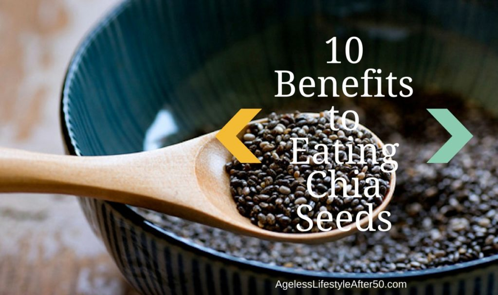 10 Benefits to Eating Chia Seeds