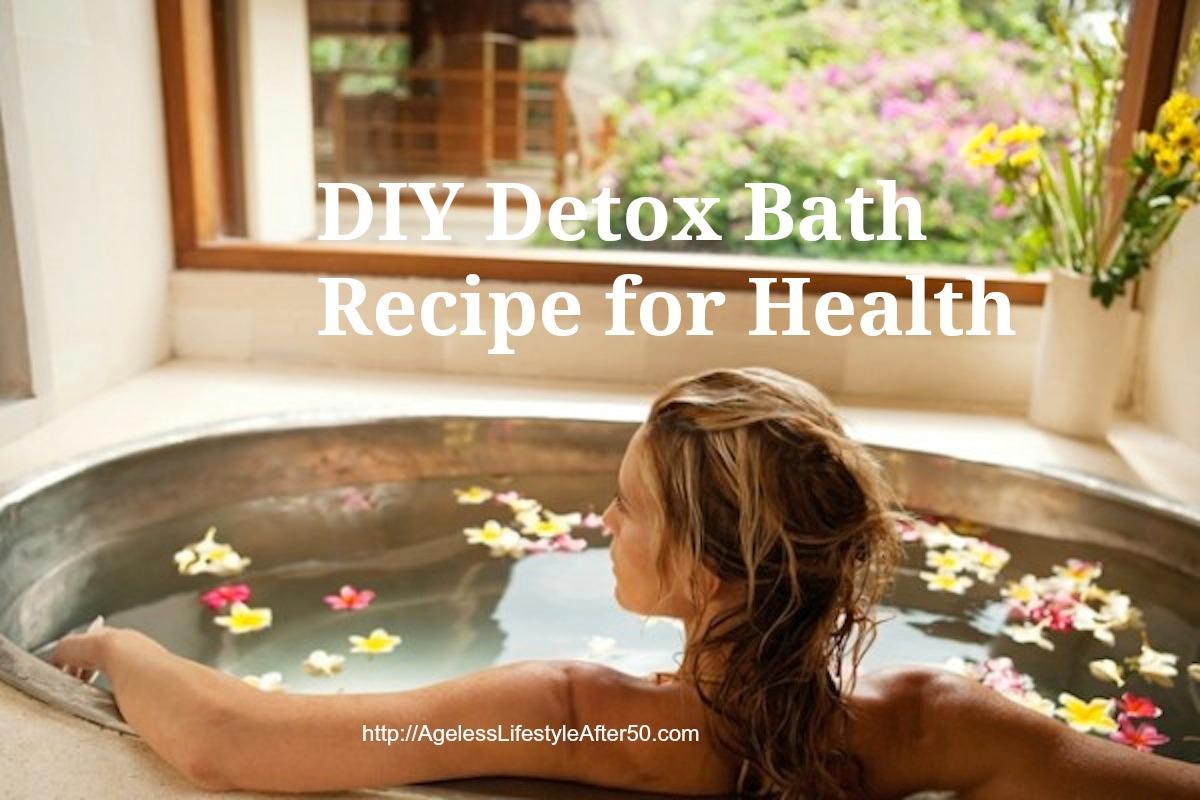 DIY Detox Bath Recipe for Health - Lynn Pierce - Ageless Lifestyle
