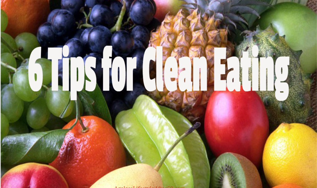 6 Tips for Clean Eating