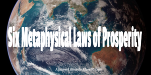 Six Metaphysical Laws of Prosperity