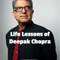 Life Lessons of Deepak Chopra