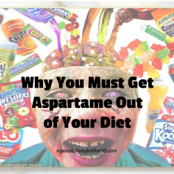 Why You Must Get Aspartame Out of Your Diet