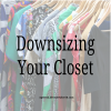 Downsizing Your Closet