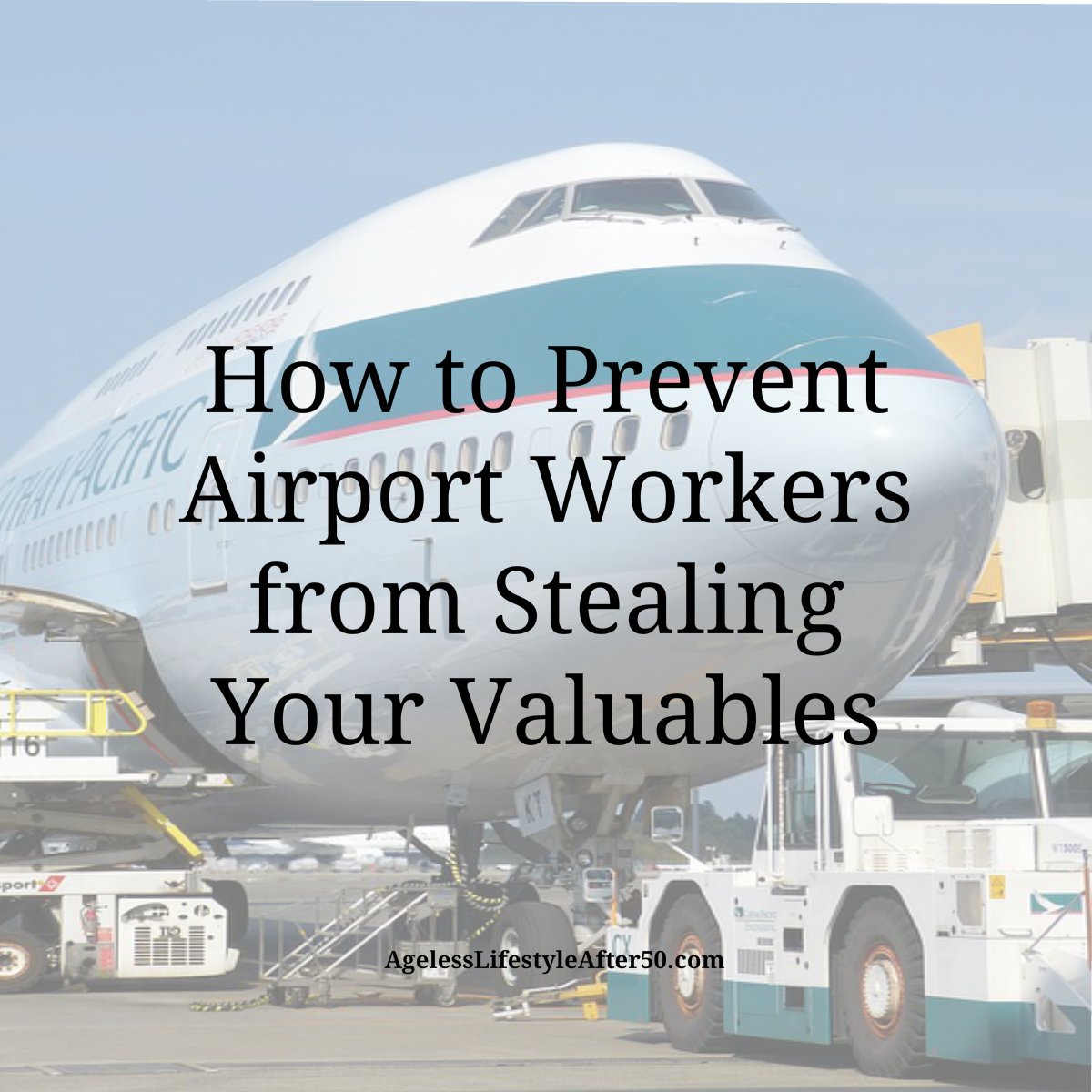 How to Prevent Airport Workers from Stealing Your Valuables