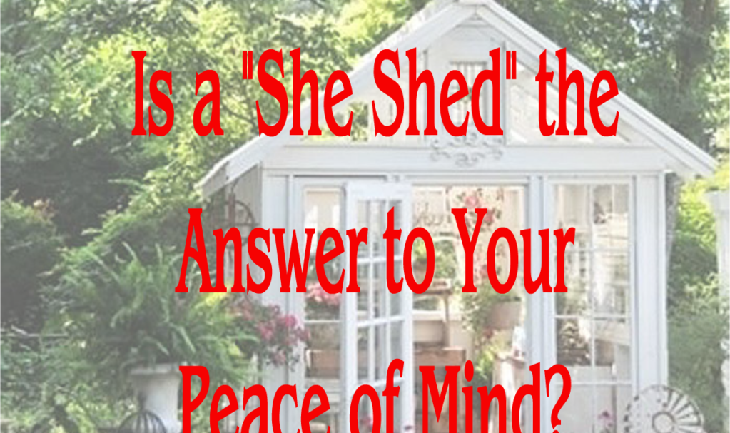Is a She Shed the Answer to Your Peace of Mind? photo via Heather Bullard