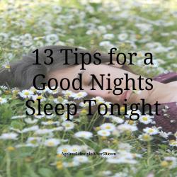 13 Tips for a Good Nights Sleep Tonight
