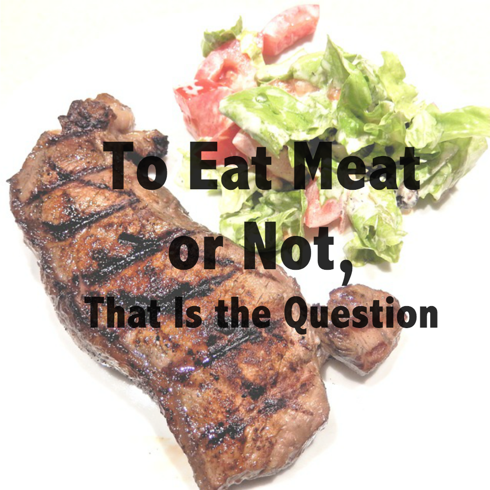 To Eat Meat or Not, That Is the Question