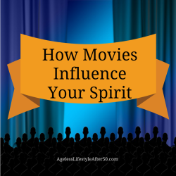 How Movies Influence Your Spirit