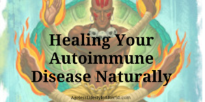 Healing Your Autoimmune Disease Naturally