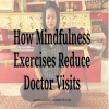 Mindfulness Exercises Reduce Doctor Visits