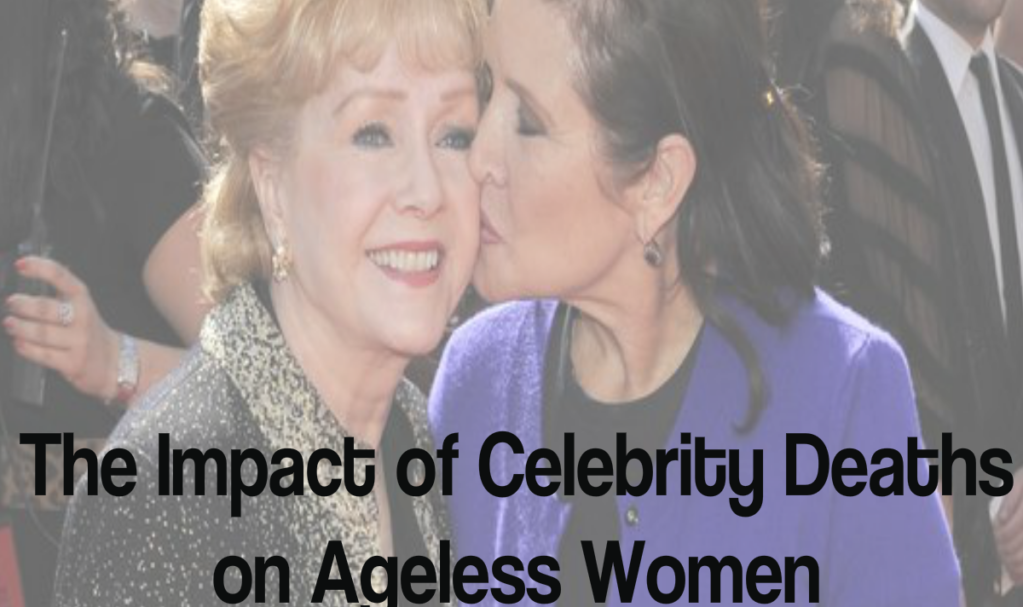 The Impact of Celebrity Deaths on Ageless Women
