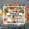 Ageless Tropical Fruit Salad Recipe