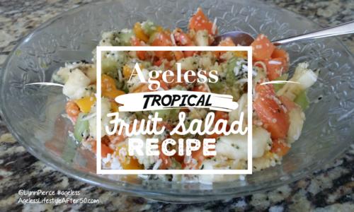 Ageless Tropical Fruit Salad Recipe
