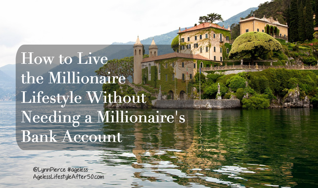 How to Live the Millionaire Lifestyle Without Needing a Millionaires Bank Account