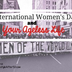 International Womens Day and Your Ageless Life