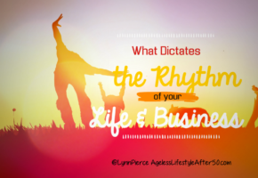 What Dictates the Rhythm of Your Life and Business
