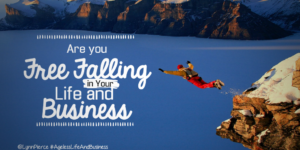 Are you free falling in life and business