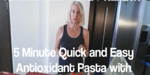 5 Minute Quick and Easy Antioxidant Pasta with Tomato Basil and Garlic