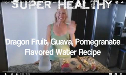 Dragon Fruit Guava Pomegranate Flavored Water Recipe