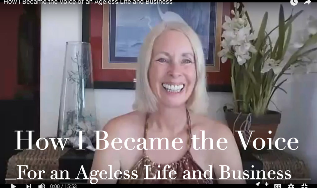 How I Became the Voice of an Ageless Life and Business