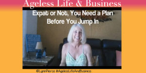 Expat or Not, Make a Plan Before Making a Major Life Change