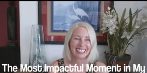 The Most Impactful Moment in My Business And How It Affects You