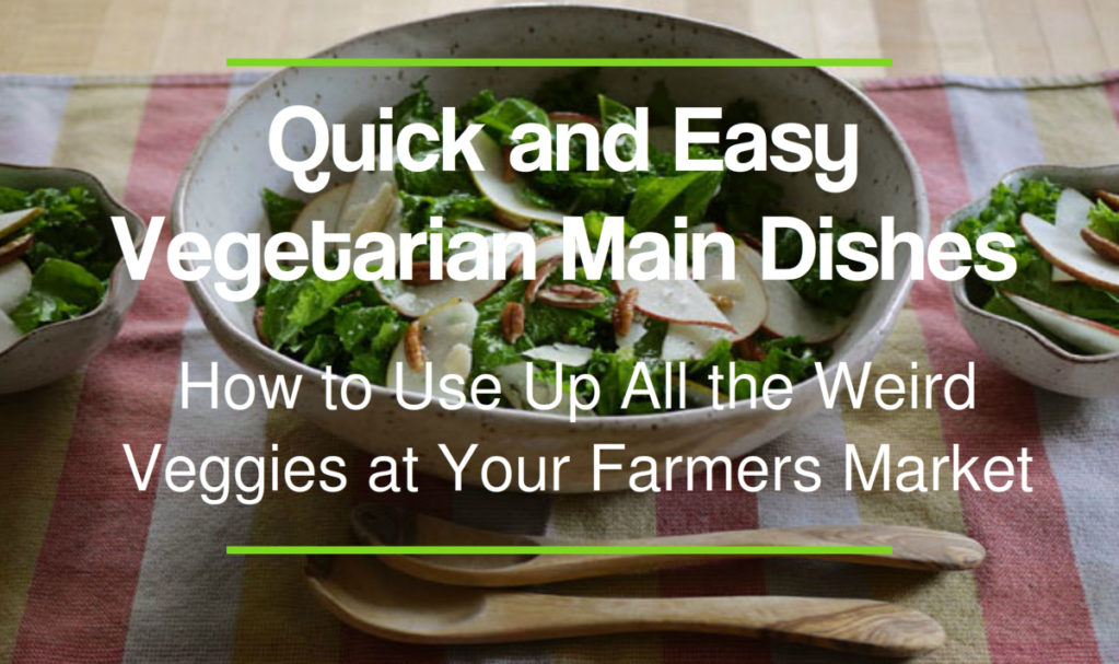 Quick and Easy Vegetarian Main Dishes