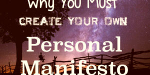 Manifesto definition creating your personal manifesto